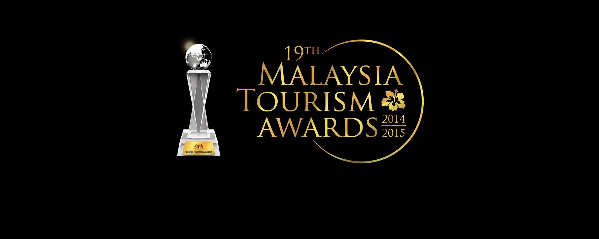 Showcasing the best of the Malaysian Tourism Industry of 2014/2015 <div class='action'><a href='http://awards.tourism.gov.my' class='btn btn-danger btn-lg'>More Info</a></div>